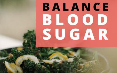 Foods that Balance Blood Sugar